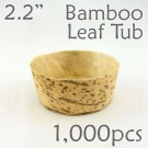 "Bamboo Leaf Round Tub 2.2"" -1000 pc."