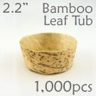 "Bamboo Leaf Round Tub 2.2"" -1000 pc."