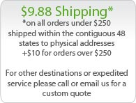  Flat Shipping $9.88 for order under $250 Call us For Express Service Rates.